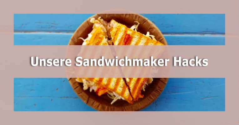 Sandwichmaker Hacks